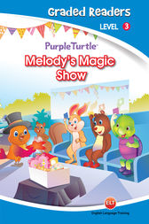 Melody's Magic Show (Purple Turtle, English Graded Readers, Level 3) by Imogen Kingsley