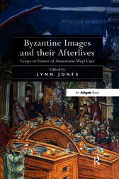 Byzantine Images and their Afterlives by Lynn Jones