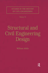 Structural and Civil Engineering Design by William Addis
