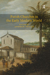 Parish Churches in the Early Modern World by Andrew Spicer