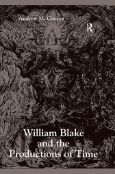 William Blake and the Productions of Time by Andrew M. Cooper