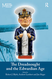 The Dreadnought and the Edwardian Age by Andrew Lambert