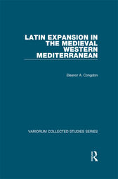 Latin Expansion in the Medieval Western Mediterranean by Eleanor A. Congdon
