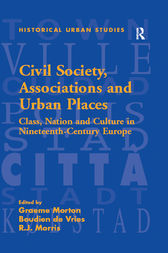 Civil Society, Associations and Urban Places by Boudien de Vries