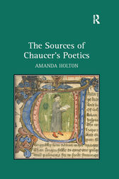 The Sources of Chaucer's Poetics by Amanda Holton