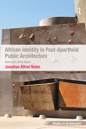 African Identity in Post-Apartheid Public Architecture by Jonathan Alfred Noble