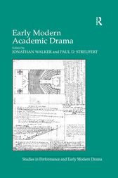 Early Modern Academic Drama by Paul D. Streufert