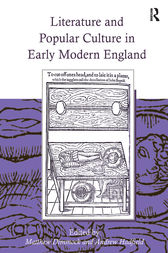 Literature and Popular Culture in Early Modern England by Andrew Hadfield