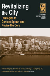 Revitalizing the City: Strategies to Contain Sprawl and Revive the Core by Fritz W. Wagner