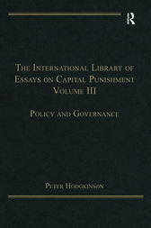 The International Library of Essays on Capital Punishment, Volume 3 by Peter Hodgkinson