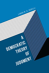 A Democratic Theory of Judgment by Linda M. G. Zerilli