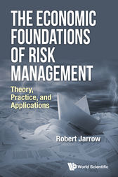 The Economic Foundations of Risk Management by Robert Jarrow
