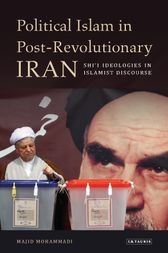Political Islam in Post-Revolutionary Iran by Majid Mohammadi