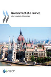 Government at a Glance: How Hungary Compares by OECD Publishing