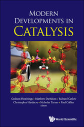 Modern Developments in Catalysis by Graham Hutchings