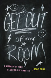 Get Out of My Room! by Jason Reid