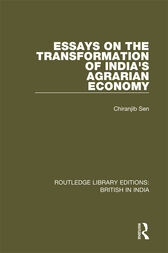 Essays on the Transformation of India's Agrarian Economy by Chiranjib Sen