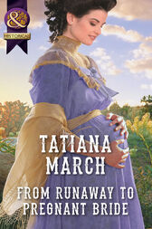 From Runaway To Pregnant Bride (Mills & Boon Historical) (The Fairfax Brides, Book 3) by Tatiana March