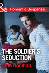 The Soldier's Seduction (Mills & Boon Romantic Suspense) (Sons of Stillwater, Book 2) by Jane Godman