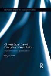 Chinese State Owned Enterprises in West Africa by Katy Ngan Ting Lam