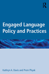 Engaged Language Policy and Practices by Kathryn A. Davis