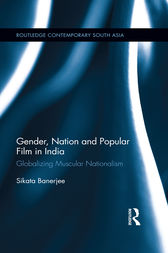 Gender, Nation and Popular Film in India by Sikata Banerjee