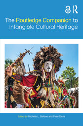 The Routledge Companion to Intangible Cultural Heritage by Michelle L. Stefano