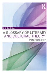 A Glossary of Literary and Cultural Theory by Peter Brooker