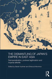 The Dismantling of Japan's Empire in East Asia by Barak Kushner