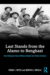 Last Stands from the Alamo to Benghazi by Frank Wetta