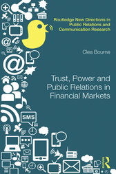 Trust, Power and Public Relations in Financial Markets by Clea Bourne