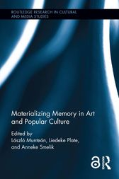 Materializing Memory in Art and Popular Culture by Laszlo Muntean