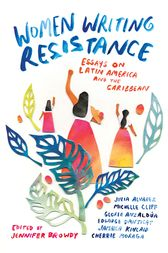 Women Writing Resistance by JENNIFER BROWDY