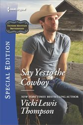 Say Yes to the Cowboy by Vicki Lewis Thompson
