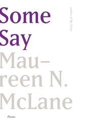 Some Say by Maureen N. McLane