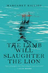 The Lamb Will Slaughter the Lion by Margaret Killjoy