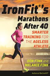 IronFit's Marathons after 40 by Don Fink