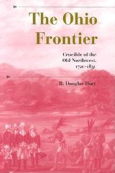 The Ohio Frontier by R. Douglas Hurt
