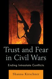 Trust and Fear in Civil Wars by Shanna Kirschner