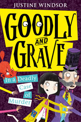 Goodly and Grave in a Deadly Case of Murder (Goodly and Grave, Book 2) by Justine Windsor
