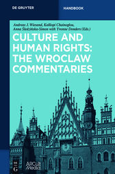 Culture and Human Rights: The Wroclaw Commentaries by Andreas J. Wiesand