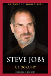 Steve Jobs: A Biography by Michael Becraft