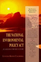 The National Environmental Policy Act by Lynton Keith Caldwell