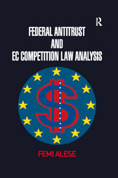 Federal Antitrust and EC Competition Law Analysis by Femi Alese