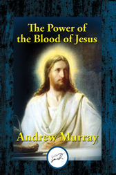 The Power of the Blood of Jesus by Dr Andrew Murray