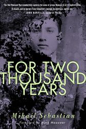 For Two Thousand Years by Mihail Sebastian
