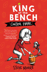 King of the Bench: Control Freak by Steve Moore