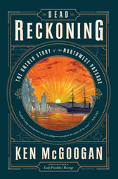 Dead Reckoning by Ken McGoogan