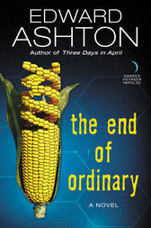 The End of Ordinary by Edward Ashton