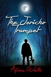 The Jericho Trumpet by Allen Watts